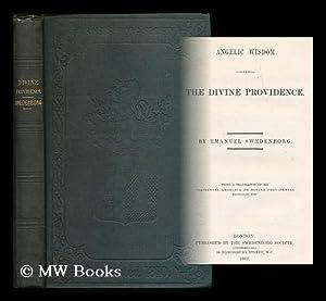 Angelic wisdom concerning the divine providence : Swedenborg, Emanuel (1688-1772)