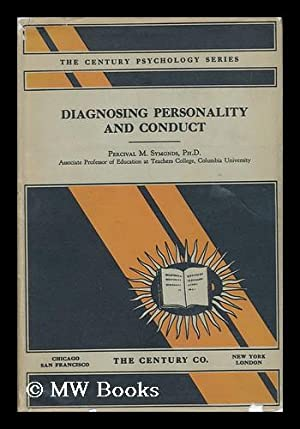 Diagnosing Personality and Conduct, by Percival M. Symonds .: Symonds, Percival Mallon (1893-1960)