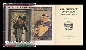 The Children of Dickens [By] Samuel McChord Crothers; Illustrated by Jessie Willcox Smith: Crothers...