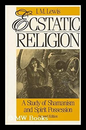 Ecstatic religion : a study of shamanism and spirit possession / I.M. Lewis: Lewis, I. M.