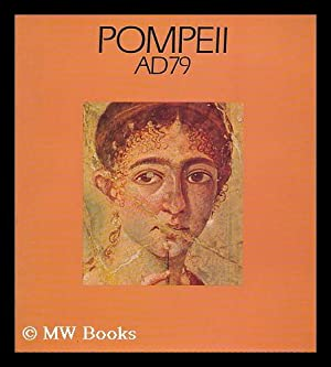 Pompeii A.D. 79 : [exhibition] sponsored by: Ward-Perkins, J. B.