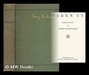 Vagen ut. Berattelse av Harry Martinson [Language: Martinson, Harry (1904-1978)