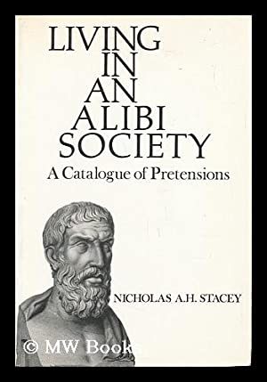 Living in an Alibi Society : a: Stacey, Nicholas A.