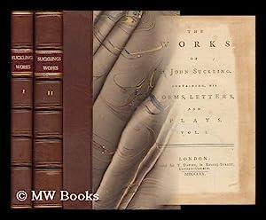 The Works of Sir John Suckling, Containing: Suckling, John, Sir