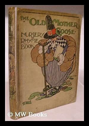 The Old Mother Goose nursery rhyme book: Mother Goose