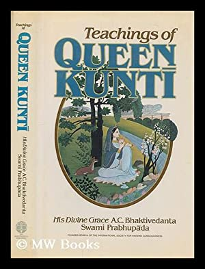 Teachings of Queen Kunti / [translated from: A. C. Bhaktivedanta