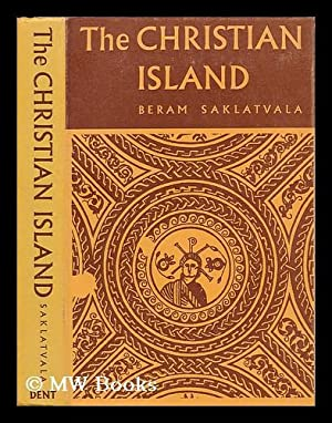 The Christian island / Beram Saklatvala: Marsh, Henry (1911-1976)