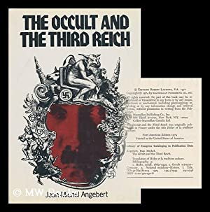 The Occult and the Third Reich; the: Angebert, Jean-Michel