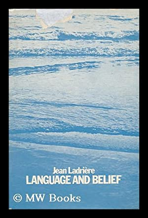 Language and Belief. Translated by Garrett Barden: Ladriere, Jean.