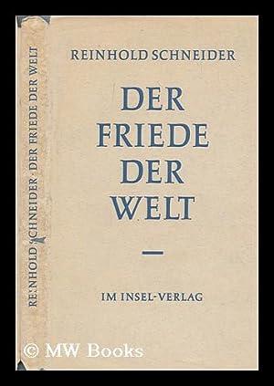 Der Friede der Welt by Schneider, Reinhold (1903-1958