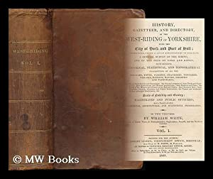 History, gazetteer and directory, of the West-Riding: White, William (b.