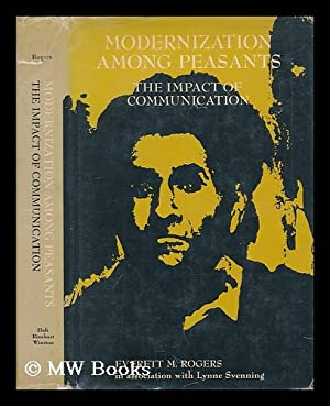 Modernization among peasants : the impact of: Rogers, Everett M.