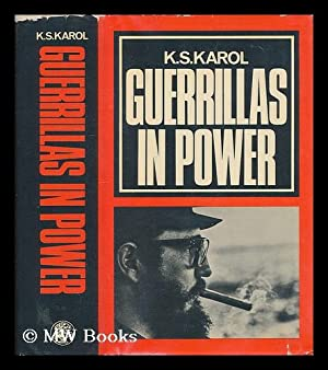 Guerrillas in power : the course of the Cuban Revolution / [by] K.S. Karol; translated from ...