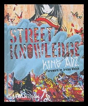 Street knowledge / King Adz.: Adz, King (1969-?)