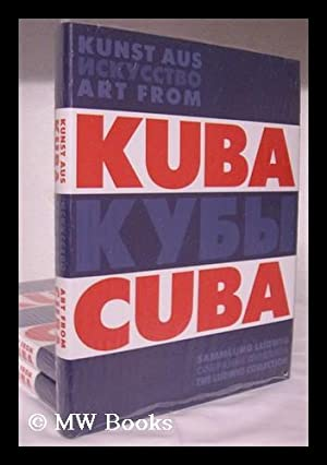 Kunst aus Kuba : Sammlung Ludwig =: Ludwig Forum fur