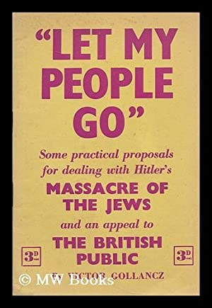 """Let my people go."""" Some practical proposals: Gollancz, Victor (1893-1967)"""