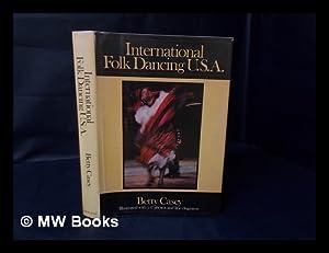 International Folk Dancing U. S. A. /: Casey, Betty (1916-)