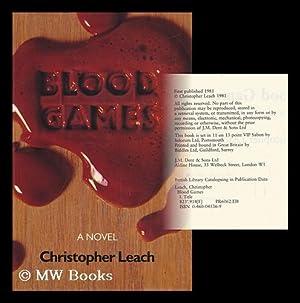 Blood Games : a Novel / Christopher: Leach, Christopher (1925-)