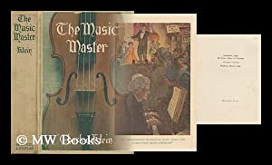 The Music Master / by Charles Klein. Novelised from the play as produced by David Belasco; ...
