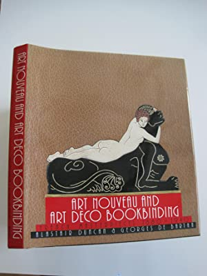 Art Nouveau and Art Deco Bookbinding : French Masterpieces 1880-1940 [Brand new first edition]