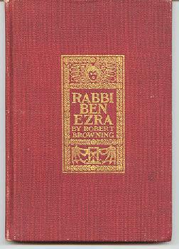 Rabbi Ben Ezra with Supplementary Illustrative Quotations: Browning, Robert; and