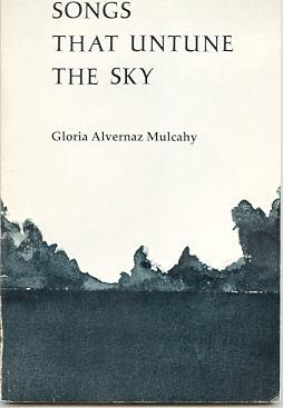 Songs That Untune the Sky: Mulcahy, Gloria Alvernaz