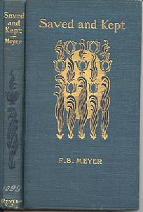 Saved and Kept, Counsels to Young Believers: Meyer, Frederick B.