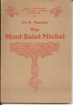 The Mont-Saint-Michel (series: Short Monographs of the Great Edifices of France): Besnard, Ch.-H.
