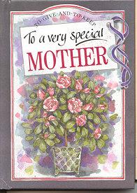 To a Very Special Mother (To Give & to Keep Ser.)