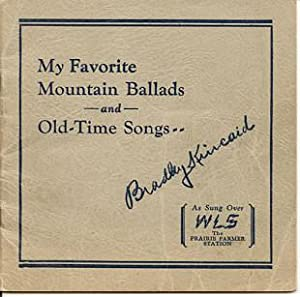 My Favorite Mountain Ballads and Old-Time Songs. As Sung Over WLS, the Prairie Farmer Station: ...