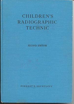 Children's Radiographic Technic; Second Edition: Shurtleff, Forrest E.