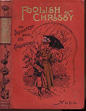 Foolish Chrissy, or Discontent and Its Consequences: Meta