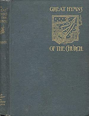 The Great Hymns of the Church; Their Origin and Authorship: Morrison, Duncan