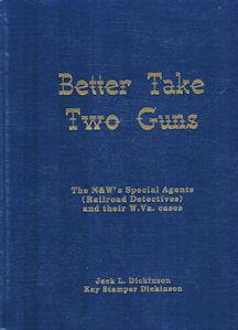 Better Take Two Guns: The N&W's Special: Jack L. Dickinson