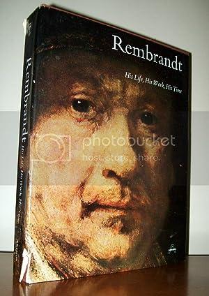 Rembrandt : His Life, His Work, His: Bob Haak