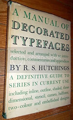 A Manual of Decorated Typefaces: A Definitive Guide to Series in Current Use, Including Inline, O...