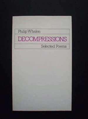 Decompressions Selected Poems: Whalen, Philip