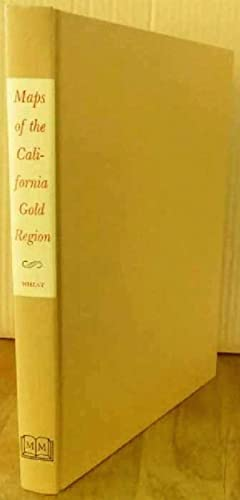 The Maps of the California Gold Region, 1848-1857: A biblio-cartography of an important decade
