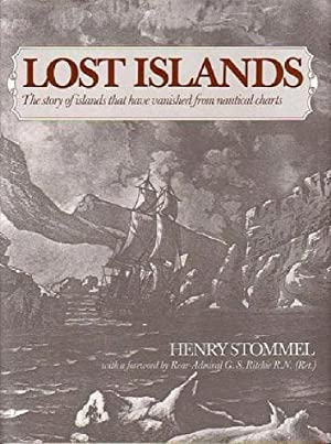 Lost Islands: The Story of Islands That Have Vanished from Nautical Charts