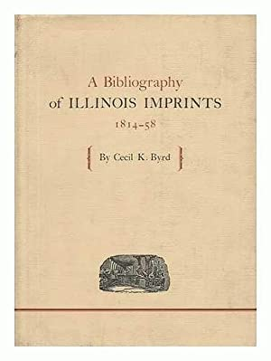 A Bibliography of Illinois Imprints, 1814-58