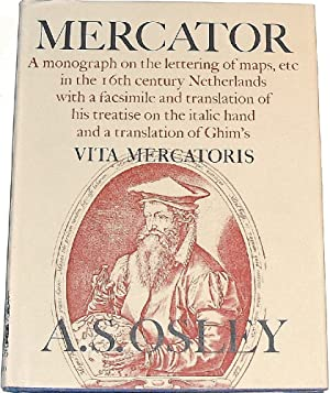 Mercator: A Monograph on the Letting of Maps, Etc. In the 16th Century Netherlands with a Facsimi...