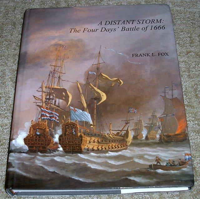 A Distant Storm: The Four Days' Battle of 1666 the Greatest Sea Fight of the Age of Sail: ...