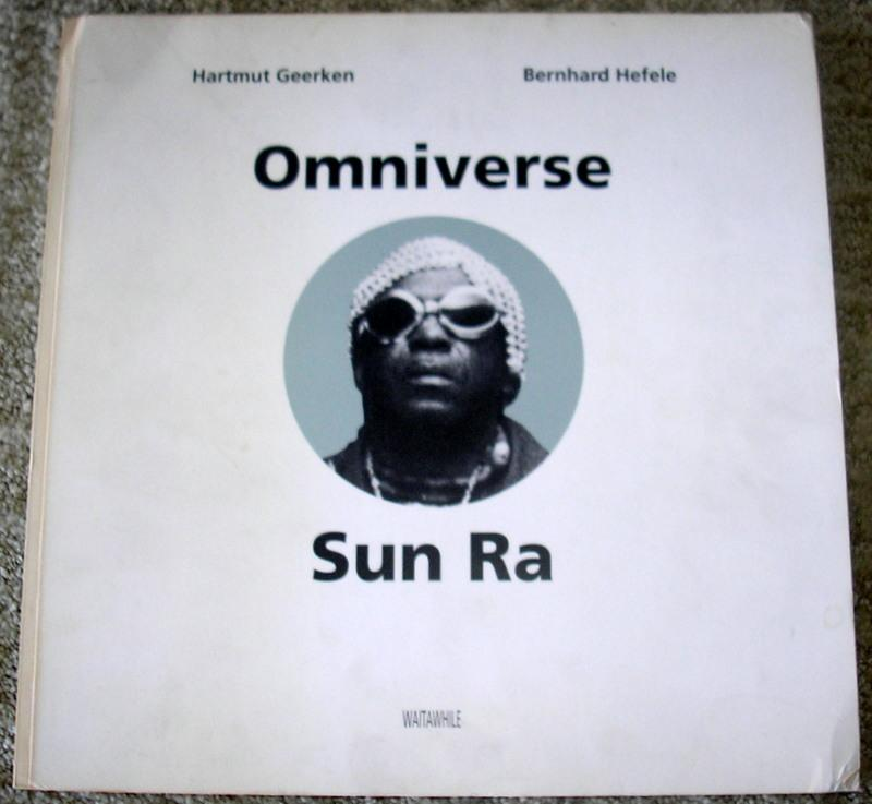 Omniverse Sun Ra: Comprehensive pictorial and annotated discography, including record title index, ...