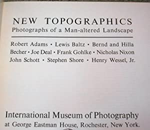 New Topographics: Photographs of a Man-Altered Landscape: Robert Adams ,