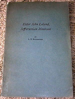 Elder John Leland, Jeffersonian Itinerant: L. H Butterfield