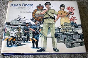 Asia's Finest: An Illustrated Account of the: Sinclair, Kevin;Holmes, Stephanie
