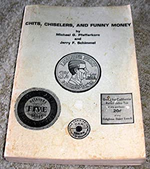 Chits, Chiselers, and Funny Money. A History: Micheal G. Pfefferkorn