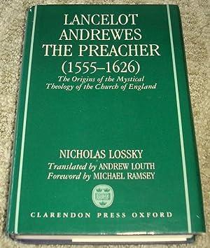 Lancelot Andrewes, the Preacher (1555-1626): The Origins: Lossky, Nicholas