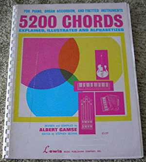 5200 Chords: Explained, illustrated and alphabetized: Albert Gamse, Stephen Sechak