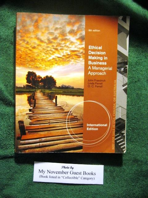 Ethical Decision Making in Business: A Managerial Approach, 9th Edition (International Edition): ...